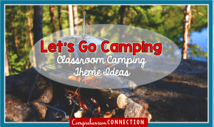 Read more about the article Teaching with a Camping Theme: Activities, Book Lists, and More