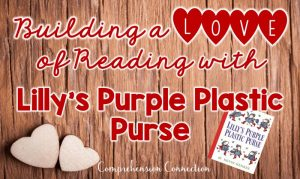 Read more about the article How to Teach Characterization with Lilly's Purple Plastic Purse