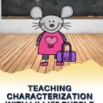 Teaching kids about characterization starts with a great mentor text. Lilly's Purple Plastic Purse offers character details making it easy to use. This post includes a step by step lesson.