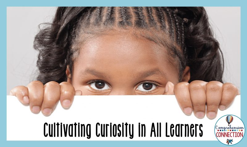 Cultivating Curiosity for all learners