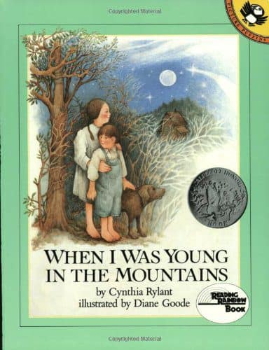 When I Was Young in the Mountain is a personal favorite with the descriptions of Appalachia.