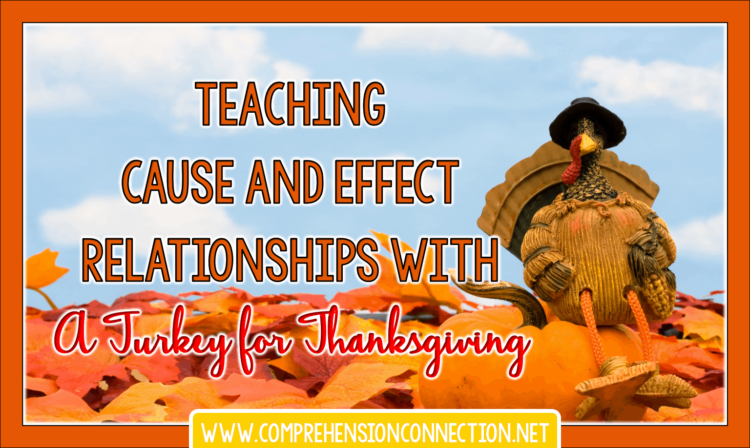 This print and go lesson for teaching cause and effect relationships features the book, A Turkey for Thanksgiving. Free resource included.
