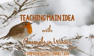 Read more about the article How to Teach Main Idea with Animals in Winter