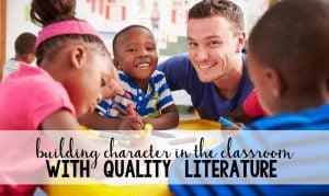 Read more about the article Building Character in the Classroom with High Quality Literature