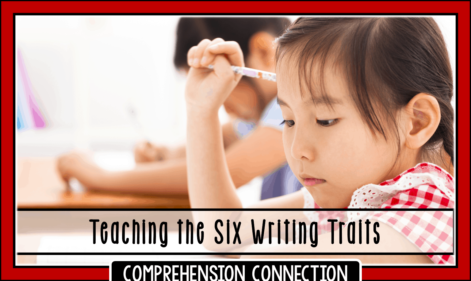 Writing instruction using the Six Writing Traits builds consistency. This post focuses on using writing traits in the primary grades.