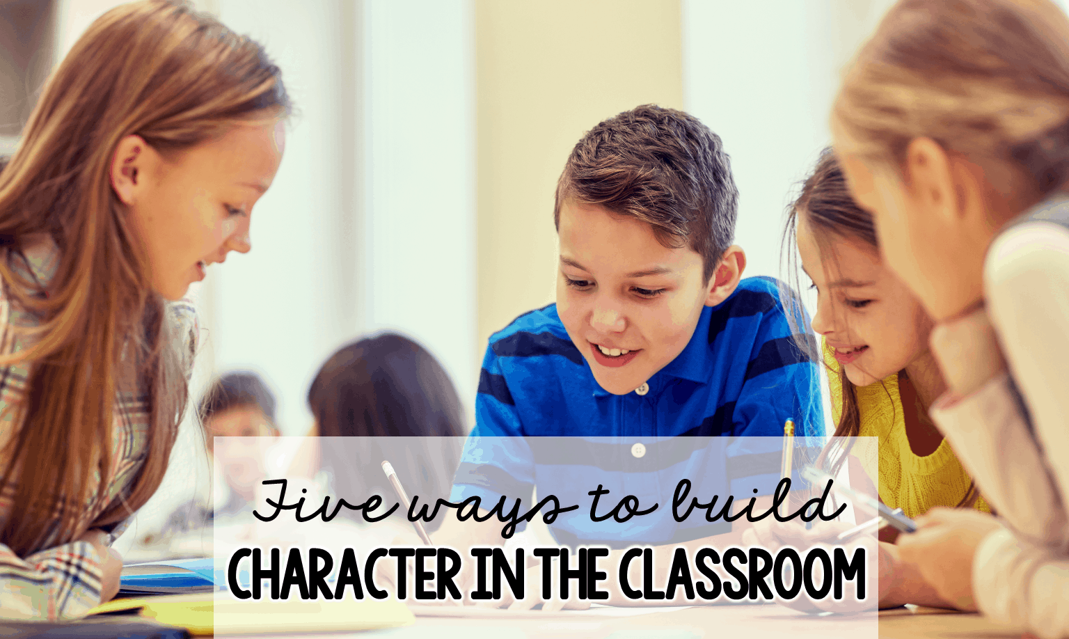 Building a positive classroom community starts with a focus on character in the classroom. This post includes five important tips that you can easily implement with your students.
