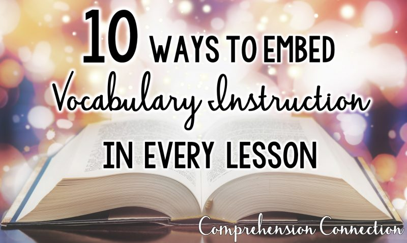Read more about the article 10 Ways to Embed Vocabulary Instruction into Every Lesson