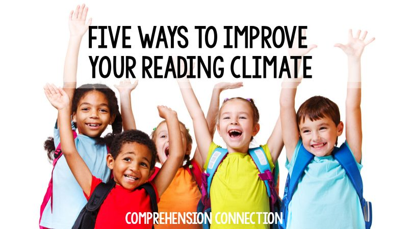 This post features ideas for improving your classroom climate for reading.