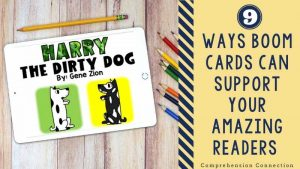Read more about the article 9  Ways Boom Cards Can Support Your Amazing Readers