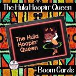 Have you discovered Boom Cards? This Boom Card deck features the book, The Hula Hoopin' Queen and addresses questioning, character development, sequencing, and story elements. View this post to learn more.