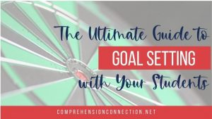 Read more about the article The Ultimate Guide to Goal Setting with Your Students