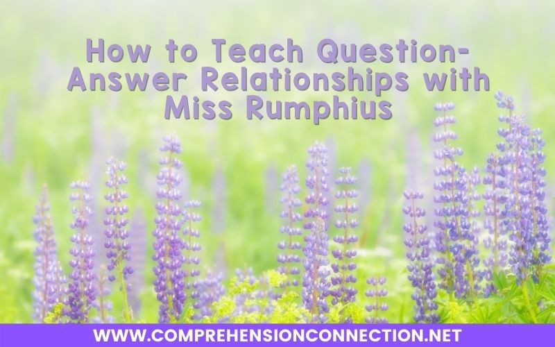 Teaching students to think at a high level is the key to deep understandings. We want our students thinking, discussing, applying, connecting, and questioning with their reading experiences. One of the best way for them to learn to do this is through a mentor text lesson where we as teachers model how it is done. In this post, I share how I use Miss Rumphius to teach Question-Answer Relationship.