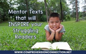 Read more about the article Mentor Texts that will INSPIRE your Struggling Readers