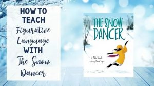 Read more about the article How to Teach Figurative Language with The Snow Dancer